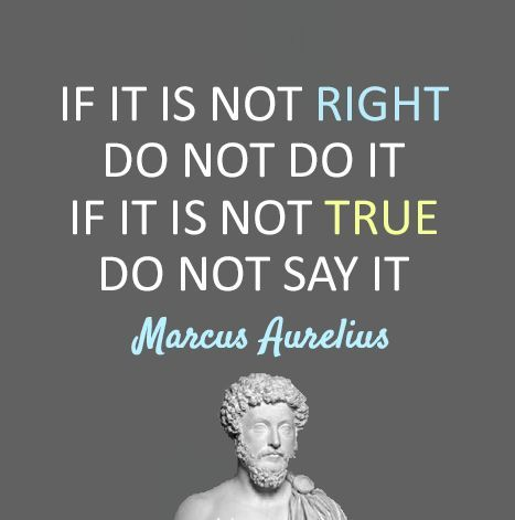 Marcus Aurelius Quotes: If it is not right... Marcus Aurelius