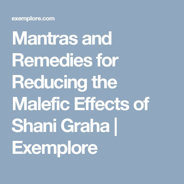 Mantras and Remedies for Reducing the Malefic Effects of Shani Graha | Exemplore