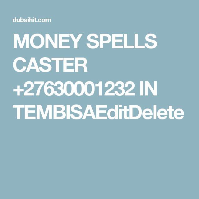 MONEY SPELLS CASTER +27630001232 IN TEMBISAEditDelete