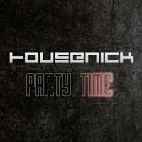 Housenick - Party Time (Original Mix) by HousenickMusic on SoundCloud