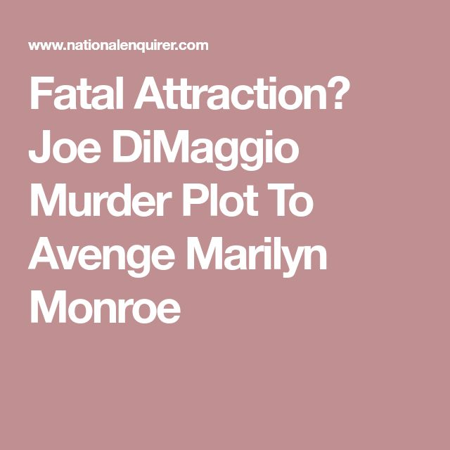 Fatal Attraction? Joe DiMaggio Murder Plot To Avenge Marilyn Monroe