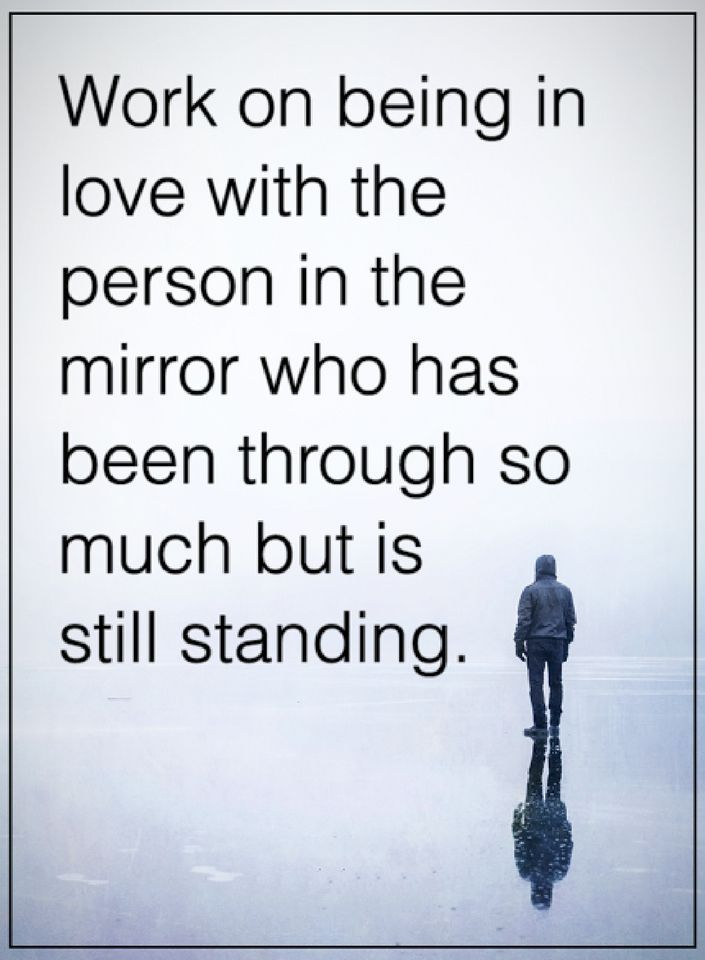 love yourself quotes work on being in love with the person in the mirror who has been through so much but is still standing.