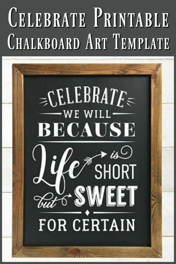 Printable Chalkboard Art Template Celebrate We Will Because Life
