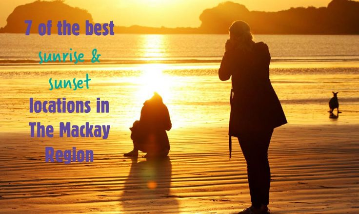 7 of the best sunrise and sunset spots in Mackay, Queensland, Australia