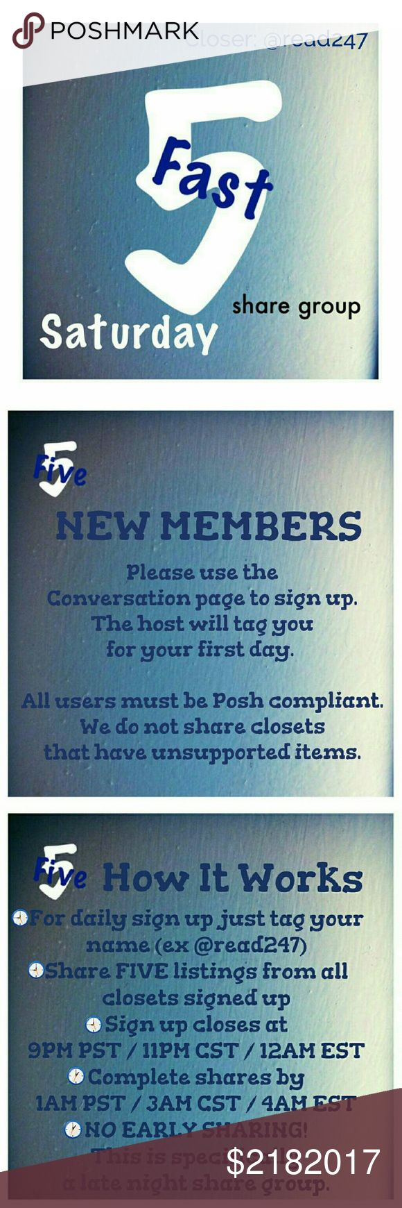 ⏳Saturday, 2/18 - Fast 5 Share Group SignUp Sheet⌛ 🌃New group members please sign up on the Conversation page. 🌃POSH COMPLIANT CLOSETS ONLY! 🌃If you have any ?s please use the conversation page. 🌃Share FIVE available listings. 🌃Sign up is open until 9PM PST /11PM CST /12AM EST 🌃You have until 1AM PST /3AM CST /4AM EST to finish sharing. 🌃NO EARLY SHARING! This group was created specifically for sharing at night. 🌃THIS IS THE DAILY SIGN UP SHEET! 🌃PLEASE BE SURE TO LIKE THE…