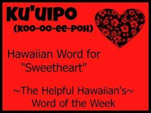 The Helpful Hawaiians Word Of The Week Kuuipo