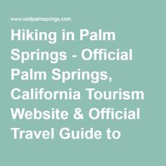 Hiking in Palm Springs - Official Palm Springs, California Tourism Website & Official Travel Guide to Palm Springs Hotels, Attractions, Dining, Shopping, Tours and Conventions In Palm Springs