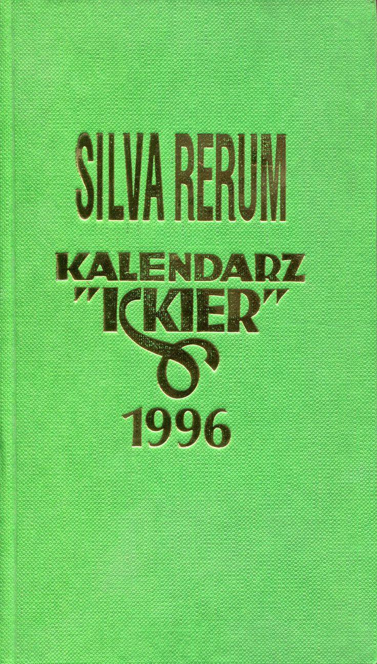 """""""Silva Rerum. Kalendarz «Iskier» 1996"""" Jan Stanisław Kopczyński Published by Wydawnictwo Iskry 1995"""
