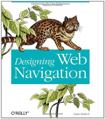 Designing Web Navigation: Optimizing the User Experience by James Kalbach: Web Libros, Ux Bookshelf, User Experience Amazon Books, Designing Web, Web Development