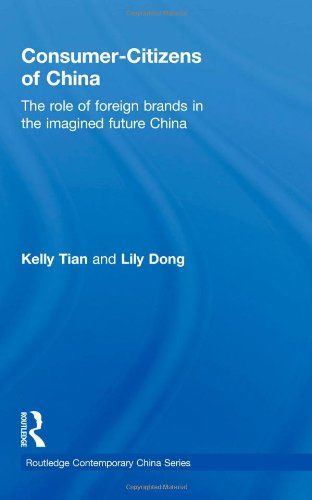 Tian, Kelly, and Lily Dong. Consumer-citizens of China: The Role of Foreign Brands in the Imagined Future China. London: Taylor & Francis, 2010.