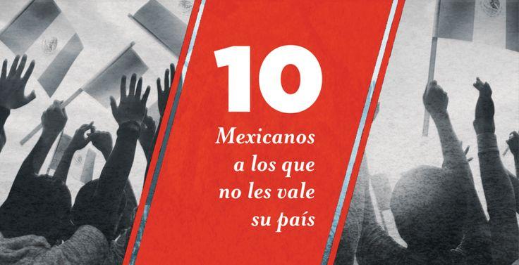 10 Mexicanos a los que no les vale madres su país