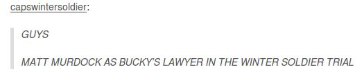matt murdock/daredevil text post bucky barnes winter soldier. PLEASE LET THIS BE A THING.