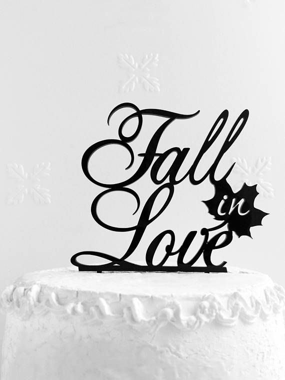 Fall in Love Cake Topper Custom Cake Topper  Wedding Cake