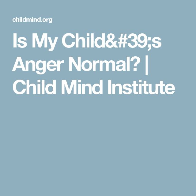 Is My Child's Anger Normal? | Child Mind Institute