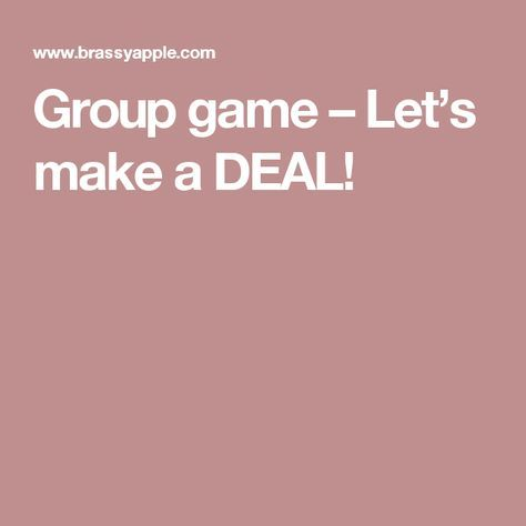 Group game – Let's make a DEAL!