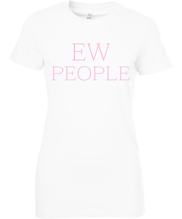 Ew People T Shirts  Buy it Here: https://goo.gl/05h62Z Checkout all our tops: http://www.nine99.co #ootd #shoppingday #shoppingday #instastyle #whatiwore #fashionista #trendy #outfitoftheday #love #likeit