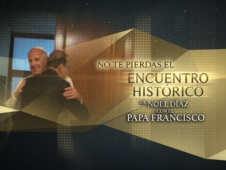 ESNE- EL Papa Francisco y Noel Diaz