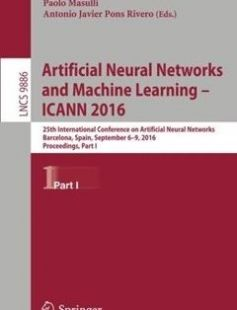Artificial Neural Networks and Machine Learning ? ICANN 2016: 25th International Conference on Artificial Neural Networks Barcelona Spain September ... Part I 1st ed. 2016 Edition free download by Alessandro E.P. Villa Paolo Masulli Antonio Javier Pons Rivero ISBN: 9783319447773 with BooksBob. Fast and free eBooks download.  The post Artificial Neural Networks and Machine Learning ? ICANN 2016: 25th International Conference on Artificial Neural Networks Barcelona Spain September ... Part I…