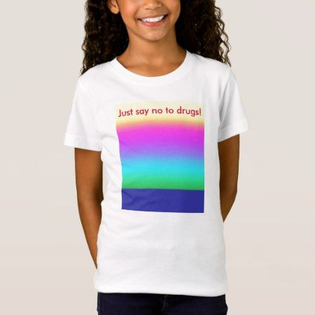 Just Say No to Drugs Kids' T-Shirt - click to get yours right now!