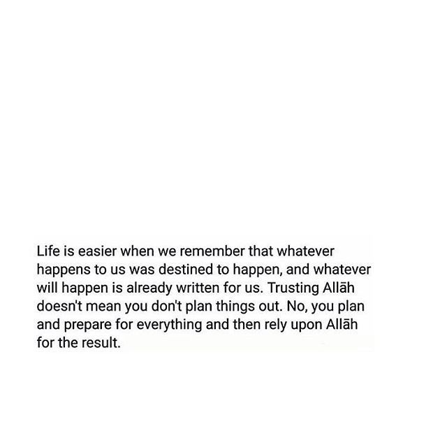 Put your trust in Allah,he is the best of planners.