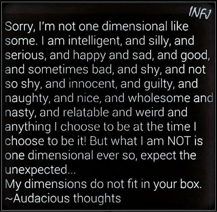 """I have close friends, and even family members, comment often on how they never would have known """"that"""" about me...my dimensions don't EVER fit into any ordinary boxes it seems...."""