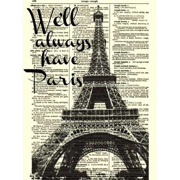 We'll Always Have Paris Eiffel Tower Art, Casablanca Quote, Dictionary... (565 RUB) ❤ liked on Polyvore featuring home, home decor, wall art, paris, word wall art, antique wall art, paris home decor, paris wall art and quote wall art