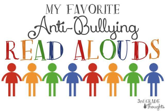 My favorite anti-bullying read alouds: 3rd Grade Thoughts