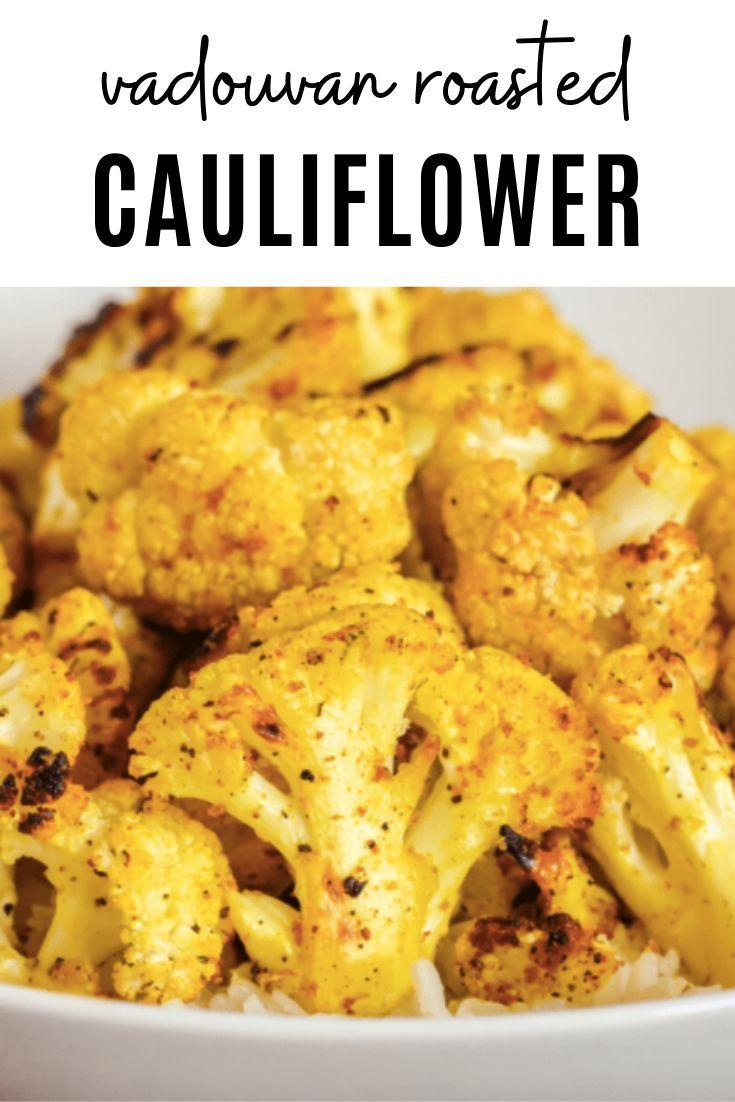 Vadouvan Roasted Cauliflower Easy Quick Healthy Oven Roasted Cauliflower Recipe Vegan In 2020 Roasted Cauliflower Recipes Appetizer Recipes Recipes