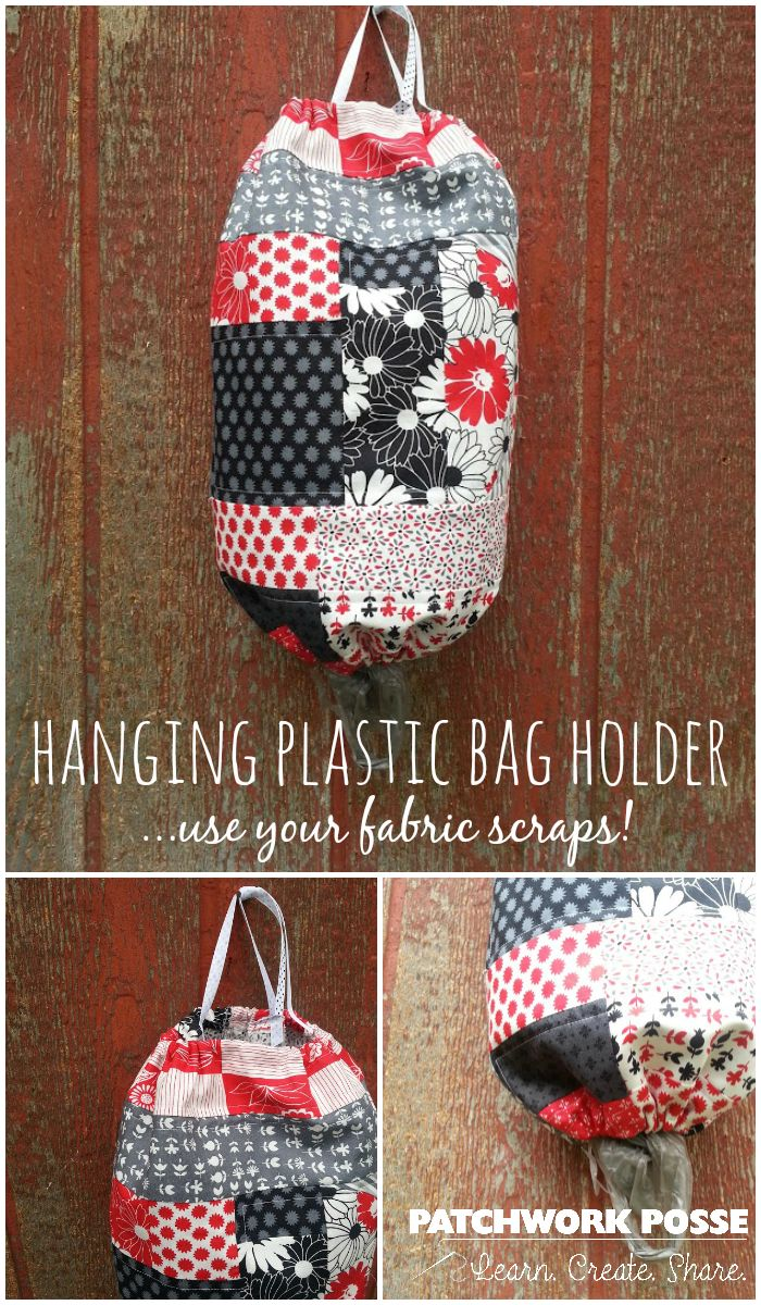 Scrappy Patchwork Plastic Bag Holder Tutorial- Love this bag.... I have so many plastic bags this was made just in time before they took over the house!