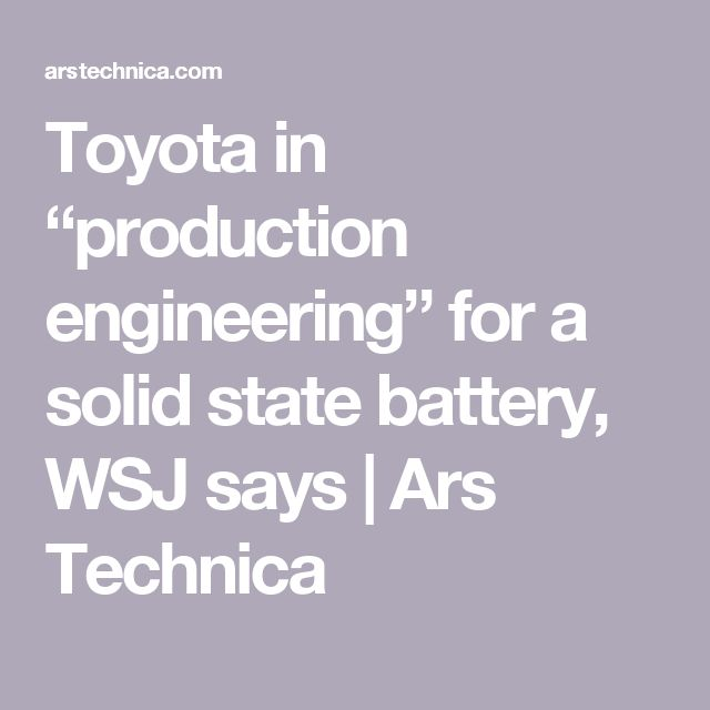 "Toyota in ""production engineering"" for a solid state battery, WSJ says 