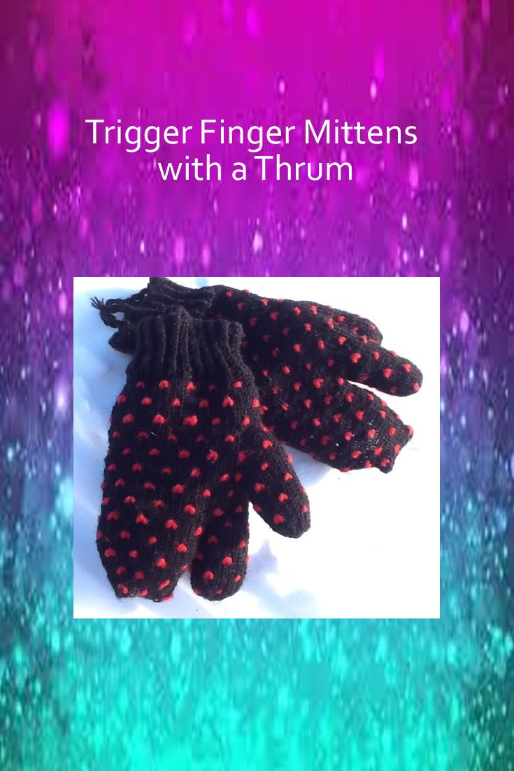Trigger Finger Mittens with a Thrum