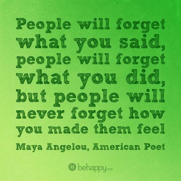 be happy: Maya Angelou, Remember This, Feelings Maya, American Poets, Favorite Quotes, Living, People, Forget, True Stories