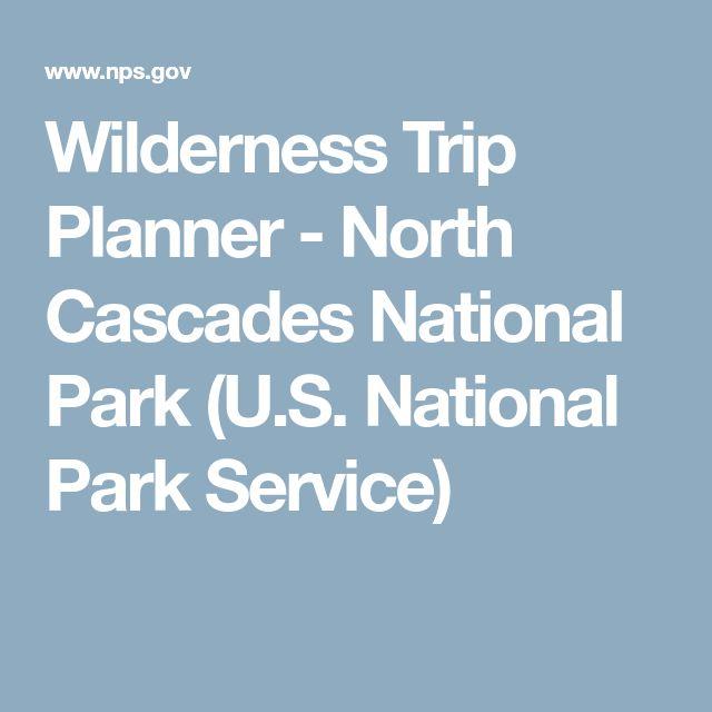 Wilderness Trip Planner - North Cascades National Park (U.S. National Park Service)