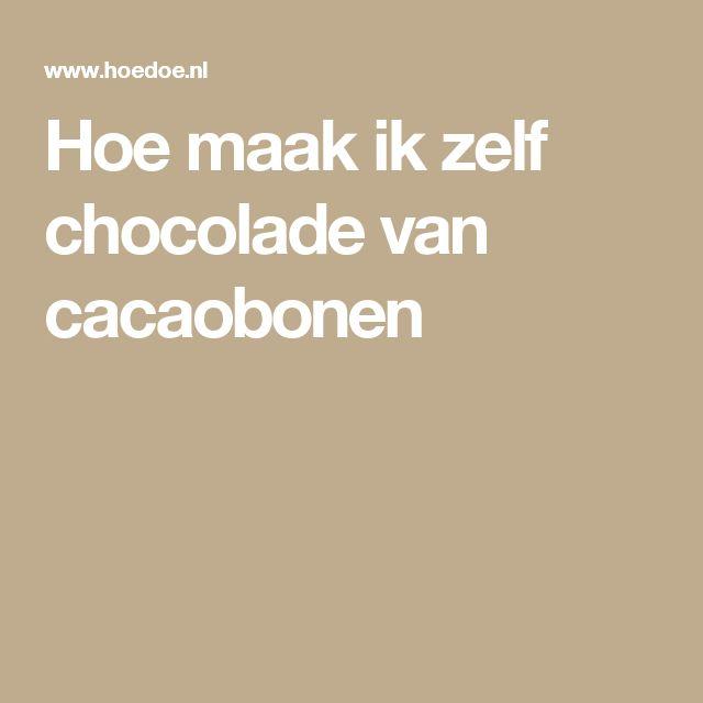 Hoe maak ik zelf chocolade van cacaobonen