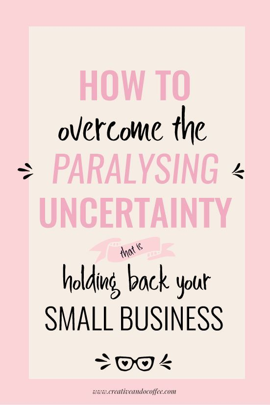 How to overcome the paralyzing uncertainty that can stop business owners in their tracks - as they struggle to stick with and finish one project via /creativencoffee/