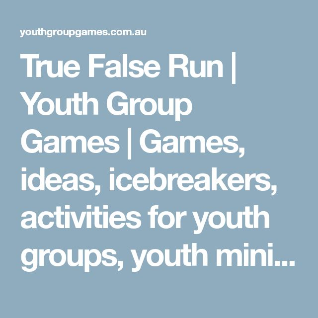 True False Run | Youth Group Games | Games, ideas, icebreakers, activities for youth groups, youth ministry and churches.