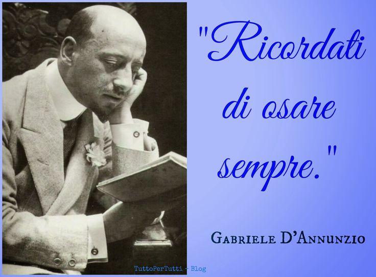 Tutto Per Tutti: GABRIELE D'ANNUNZIO, Principe di Montenevoso (Pescara, 12 marzo 1863 – Gardone Riviera, 01 marzo 1938)... o...quasi sempre....