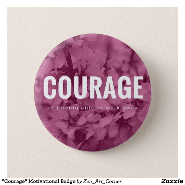 """Courage"" Motivational Badge"