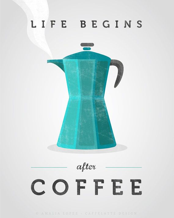 Life begins after coffee. Teal Coffee print Coffee by LatteDesign