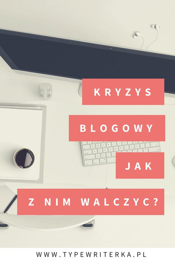 Kryzys blogowy - jak z nim walczę? - Typewriterka