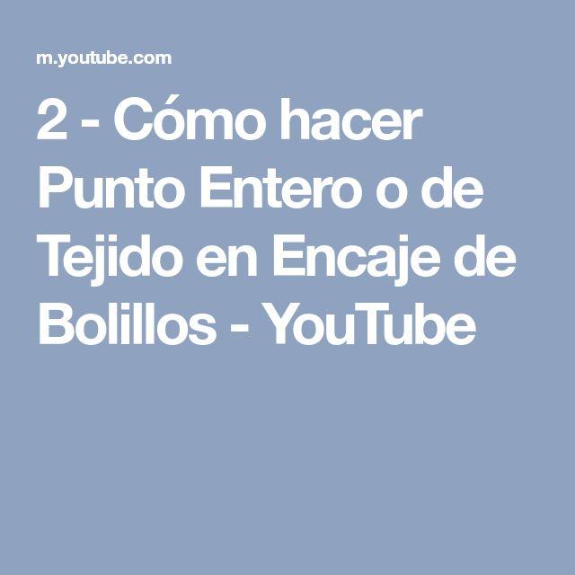 2 - Cómo hacer Punto Entero o de Tejido en Encaje de Bolillos - YouTube