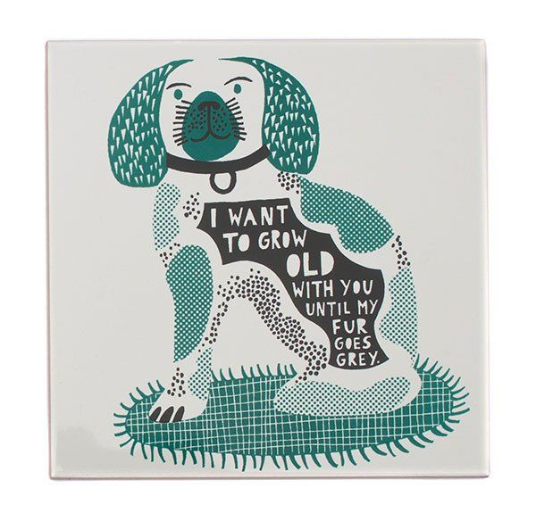 'I Want To Grow Old With You Until My Fur Goes Grey' Ceramic Tile