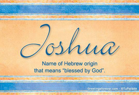 Joshua Name Meaning - Joshua name Origin, Name Joshua, Meaning of ...