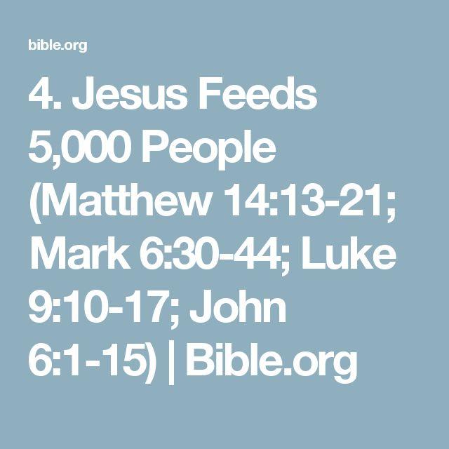 4. Jesus Feeds 5,000 People (Matthew 14:13-21; Mark 6:30-44; Luke 9:10-17; John 6:1-15) | Bible.org