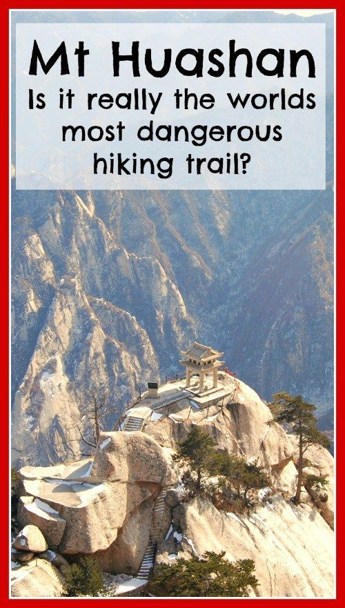 Mt Huashan (China) - does it really deserve the title of 'world's most dangerous hike' ?