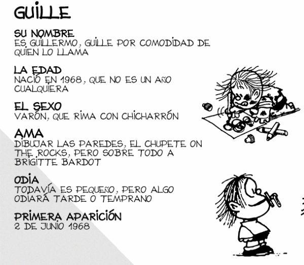 Hermano pequeño de Mafalda yúnico personaje que crece físicamente a lo largo de la tira, protagonista continuo de travesuras domésticas propias de niños, le gusta Brigitte Bardot, tiende a ser algo irreverente (llama a sus padres «los viejos») y le encanta la sopa. Se expresa con defectos de pronunciación y usa chupete, pero más tarde abandona ambos.