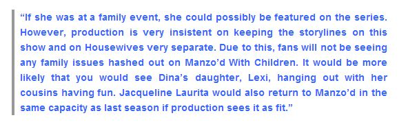 "Caroline Manzo and Jacqueline Laurita are working on repairing their relationship with Dina Manzo and the odds of Dina appearing on ""Manzo'd With Children"" is highly probable... Please read more at: http://allaboutthetea.com/2015/01/12/manzod-with-children-renewed-for-season-two/"