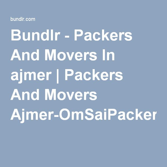 Bundlr - Packers And Movers In ajmer | Packers And Movers Ajmer-OmSaiPackersandMovers.com