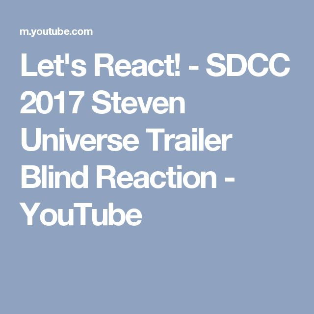 Let's React! - SDCC 2017 Steven Universe Trailer Blind Reaction - YouTube