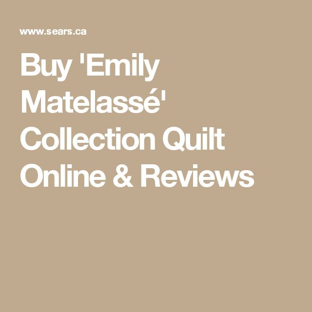 Buy 'Emily Matelassé' Collection Quilt Online & Reviews
